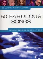 Really Easy Piano : 50 Fabulous Songs