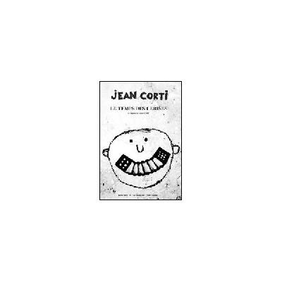 Jean Corti :Le Temps Des Cerises (Arrangement)