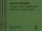 ?uvres choisies pour orgue - Volume 8 / Selected Organ Works - Volume 8 (Pachelbel, Johann)
