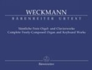 Weckmann, Matthias : Complete Free Organ and Keyboard Works