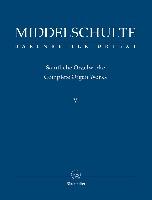 Middelschulte, Wilhelm : Complete Organ Works V (5)