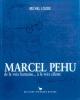 Marcel Péhu, de la voix humaine à la voix céleste(Michel Loude)