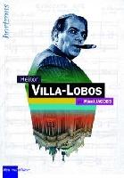 Jacobs, Rémi : Heitor Villa-Lobos