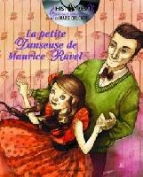Drucker, Marie : La Petite Danseuse de Maurice Ravel