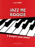 Borie, Laure : Jazz Me Boogie