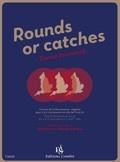 Rounds or catches - Canons de la Renaissance anglaise - 3 à 11 Instruments en Clé de Fa et Ut