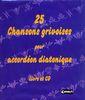 Traditionnels : Chansons grivoises pour Accordéon Diatonique