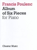Poulenc, Francis : Album of Six Pieces for Piano