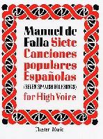 DE FALLA MANUEL SIETE CANCIONES POPULARES ESPANOLAS HIGH VOICE