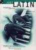 Just Latin : Progressive Piano Solos from Grades III to V