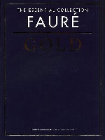 Fauré, Gabriel : The Essential Collection : Faure Gold