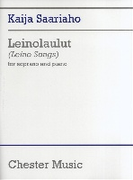 SAARIAHO KAIJA LEINOLAULUT (LEINO SONGS) SOPRANO and PIANO