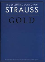 Strauss, Johann Jr. : The Essential Collection Strauss Gold