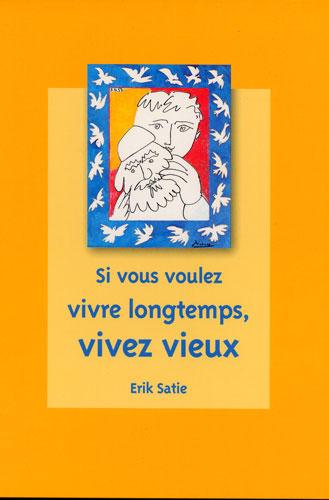 Carte Postale d\'Art `Si vous voulez vivre longtemps, vivez vieux` (E. Satie)