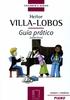 Villa-Lobos, Heitor : Guia pratico