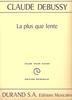 Debussy, Claude : La Plus que Lente