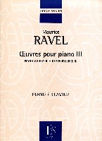 Ravel, Maurice : ?uvres pour piano - Volume 3