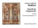 Walther, Johann Gottfried : Sämtliche Orgelwerke, Band 2 (Choralbearbeitungen A - G)