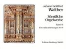 Walther, Johann Gottfried : Sämtliche Orgelwerke, Band 3 (Choralbearbeitungen H - M)