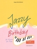 Borstelmann, Jurgen : Jazzy Birthday - Jazz-Variationen uber Happy Birthday