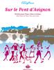 Traditionnel : Sur le pont d Avignon (Version Illustrée)