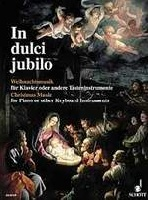 In Dulci Jublio : 80 Christmas Music Pieces from the 16th to the 20th century