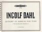 Dahl, Ingolf : Quodlibet on 6 American Folk Tunes