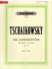 Tchaikovsky, Pyotr Ilyich : Seasons (12 Characteristic Pieces) Op.37a