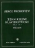 Prokofiev, Sergei : Prelude (from 10 Little Piano Pieces) Op.12 No.7