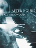 Wedgwood, Pamela : After Hours Book 1
