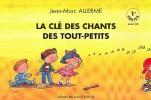 Allerme, Jean-Marc : La clé des chants des tout petits - 1er cahier