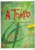 A Tempo - Volume 1, série écrit
