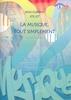 Jollet, Jean-Clément : La musique tout simplement - Volume 5 livre du professeur