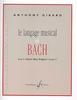 Girard, Anthony : Le langage musical de Bach - Dans le Clavier bien tempéré Volume 11