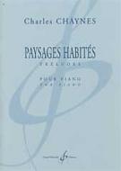 Chaynes, Charles : Paysages habités, 6 préludes pour Piano