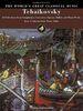 Tchaikovsky, Piotr Ilitch : The World
