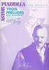 Piazzolla, Astor : Trois Préludes