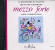 Quoniam, Béatrice : Mezzo Forte - Le Répertoire des pianistes