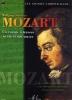 Mozart, Wolfgang Amadeus : Voyage à travers sa vie et son ?uvre