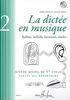 Chépélov, Pierre / Menut, Benoît : La dictée en musique - Volume 2 - Milieu du 1er cycle
