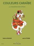 Rousse, Valerie / Littorie, Joel : Couleurs Caraïbe (Saxophone Alto + Piano)