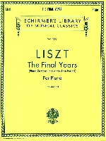 Liszt, Franz : Liszt: The Final Years for Piano