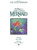 Menken, Alan : The Little Mermaid - Vocal Selections