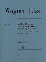 Liszt, Franz / Wagner, Richard : Isoldens Liebestod from Tristan und Isolde (Richard Wagner)