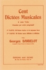 Dandelot, Georges : Cent Dictées Musicales à une Voix Classées par Ordre Progressif