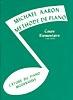 Michael Aaron - Méthode de Piano - Cours Élémentaire - 3e Volume