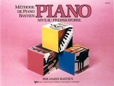 Bastien, James : Méthode de Piano Bastien : Niveau Préparatoire