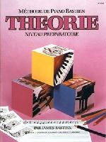 Bastien, James : Méthode de Piano Bastien : Théorie Niveau Préparatoire