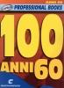 Divers : 100 anni 60