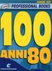 Divers : 100 anni 80